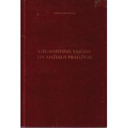 Lituanistinis sąjūdis XIX amžiaus pradžioje/ Maciūnas V.