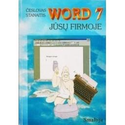 Word 7 jūsų firmoje/ Stanaitis Česlovas