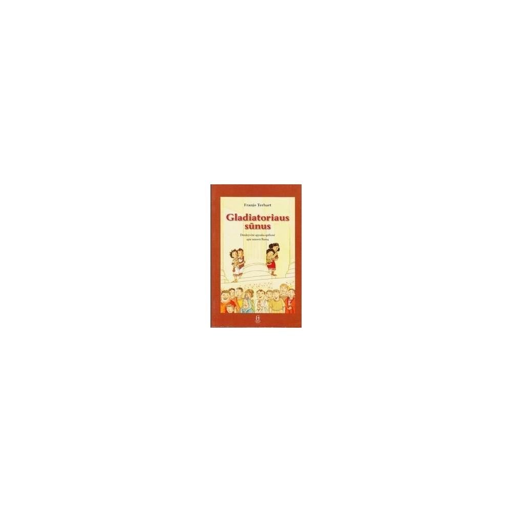 Gladiatoriaus sūnus/ Terhart Franjo