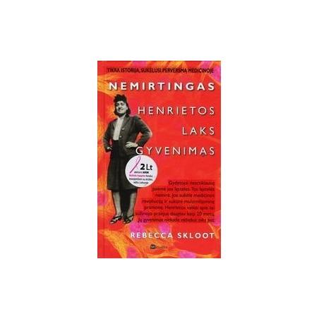 Nemirtingas Henrietos Laks gyvenimas/ Skloot Rebecca