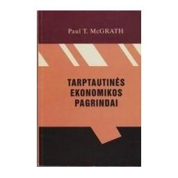 Tarptautinės ekonomikos pagrindai/ McGrath Paul T.