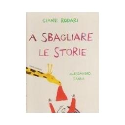 A sbagliare le storie/ Rodari Gianni