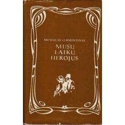 Mūsų laikų herojus/ Lermontovas Michailas