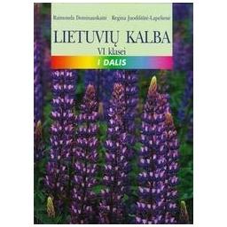 Lietuvių kalba 6 klasei (1 dalis)/ Dominauskaitė R., Juodišiūtė R.