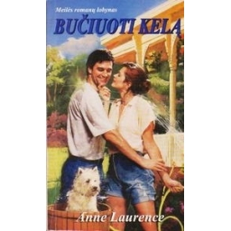 Bučiuoti Kelą/ Laurence Anne