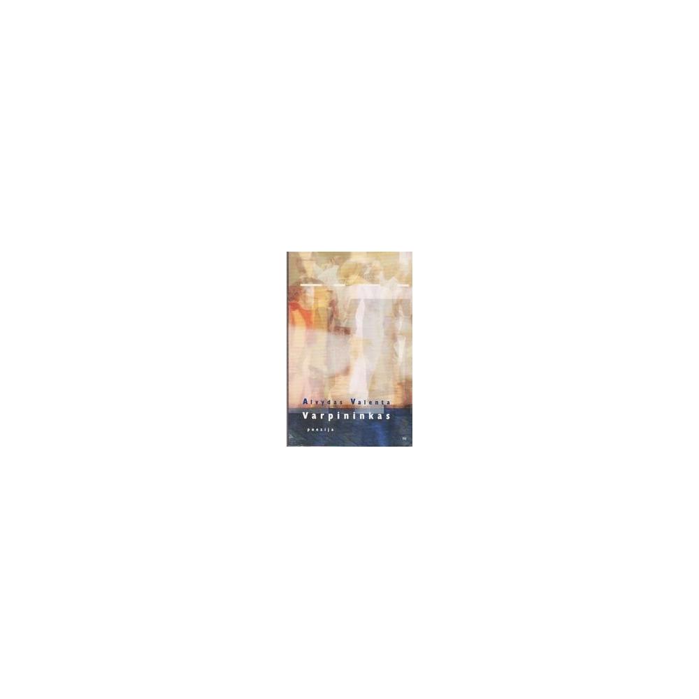 Varpininkas: poezija/ Valenta Alvydas
