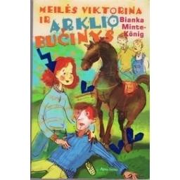 Meilės viktorina ir arklio bučinys/ Minte-König Bianka