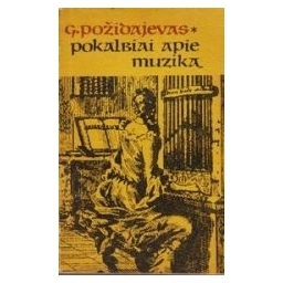 Pokalbiai apie muziką/ Požidajevas Genadijus