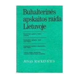 Buhalterinės apskaitos raida Lietuvoje/ Mackevičius Jonas