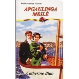 Apgaulinga meilė/ Blair Catherine