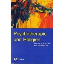 Psychotherapie und religion/ Laubreuter Heinz