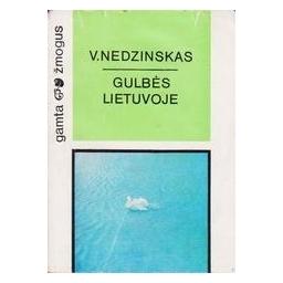 Gulbės Lietuvoje/ Nedzinskas Vytautas
