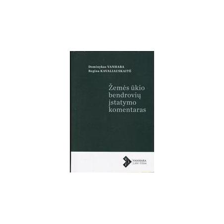 Žemės ūkio bendrovių įstatymo komentaras/ Vanhara Dominykas, Kavaliauskaitė Regina