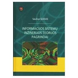 Informacijos sistemų inžinerijos teorijos pagrindai/ Gudas Saulius