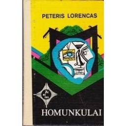Homunkulai/ Peteris Lorencas