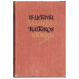 Iš Lietuvių muzikinės kultūros istorijos/ Nėra autoriaus