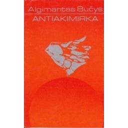 Antiakimirka/ Bučys Algimantas