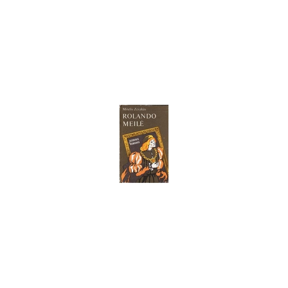 Rolando meilė/ Zevakas Mišelis