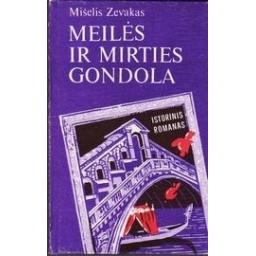 Meilės ir mirties gondola/ Zevakas Mišelis