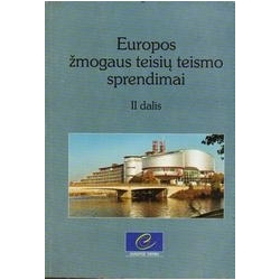Europos žmogaus teisių teismo sprendimai II/ Autorių kolektyvas