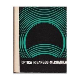 Optika ir bangos. Mechanika. Fizika II-III/ Autorių kolektyvas