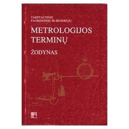 Metrologijos terminų žodynas/ Valiukėnas Vytautas, Žilinskas Pranas Juozas