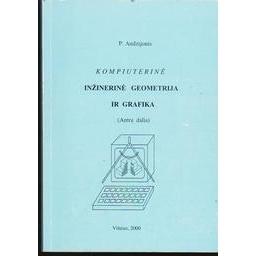 Kompiuterinė inžinėrinė geometrija ir grafika (II dalis)/ Audzijonis P.