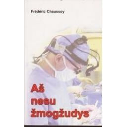 Aš nesu žmogžudys/ Chaussoy Frederic