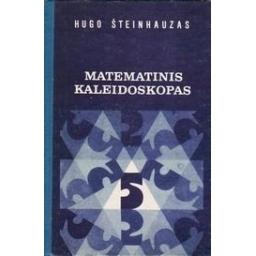 Matematinis kaleidoskopas/ Šteinhauzas Hugo