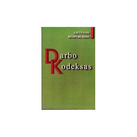 Lietuvos Respublikos darbo kodeksas/ Autorių kolektyvas