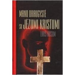 Mano draugystė su Jėzumi Kristumi/ Husum Lars