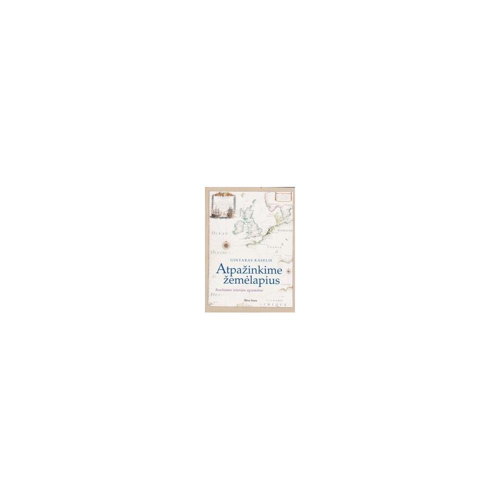 Atpažinkime žemėlapius/ Kaselis Gintaras