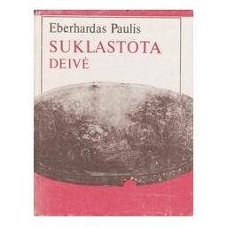 Suklastota deivė/ Paulis Eberhardas