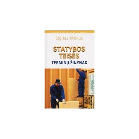 Statybos teisės terminų žinynas/ Mitkus Sigitas