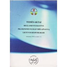 Teisės Aktai Reglamentuojantys Pramoninės Nuosavybės Apsaugą Lietuvos Respublikoje/ Autorių kolektyvas
