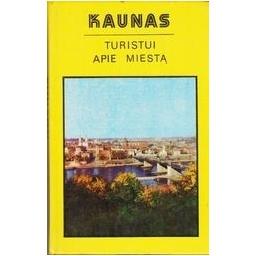 Kaunas. Turistui po miestą/ Daunienė J.