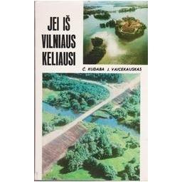Jei iš Vilniaus keliausi/ Kudaba Česlovas