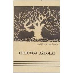 Lietuvos ąžuolai/ Laužadis Šarūnas