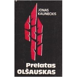 Prelatas Olšauskas/ Kauneckis Jonas