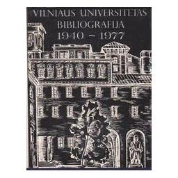 Vilniaus universitetas. Bibliografija, 1940-1977/ Černiauskienė I. ir kt.