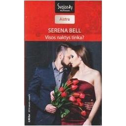 Visos naktys tinka?/ Bell Serena
