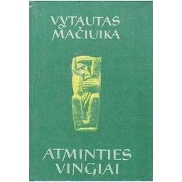 Atminties vingiai/ Mačiuika Vytautas