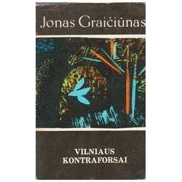 Vilniaus kontraforsai/ Graičiūnas Jonas