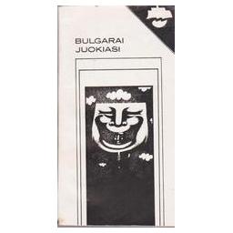 Bulgarai juokiasi/ Želvytė B.