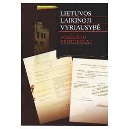 Lietuvos laikinoji vyriausybė. Posėdžių protokolai/ Anušauskas Arvydas