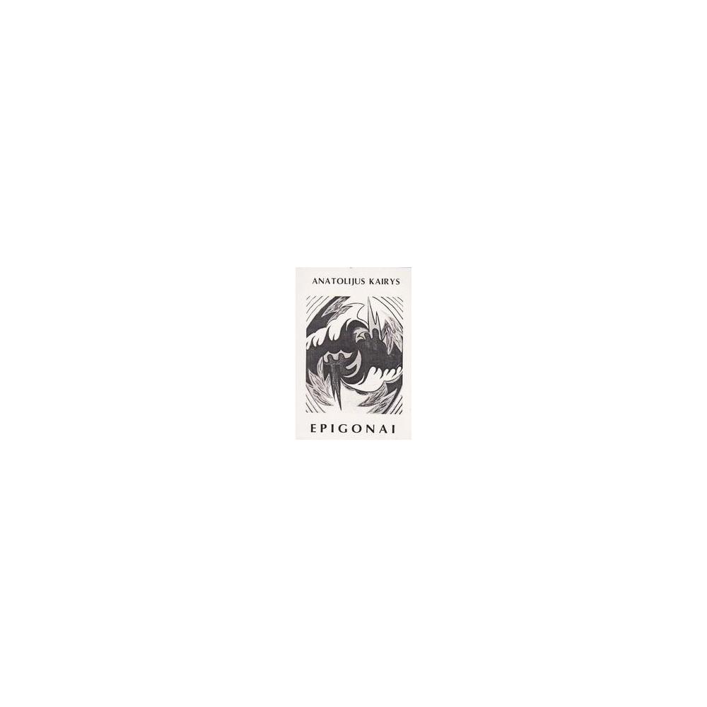 Epigonai/ Kairys Anatolijus