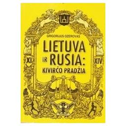 Lietuva ir Rusia: Kivirčo pradžia/ Ozerovas Grigorijus