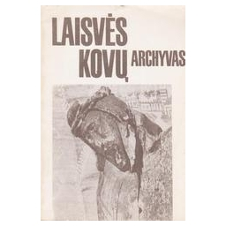 Laisvės kovų archyvas (7 tomas)/ Kuodytė Dalia