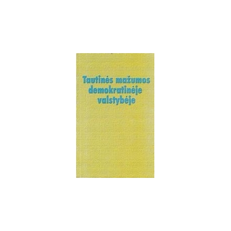 Tautinės mažumos demokratinėje valstybėje/ Autorių kolektyvas