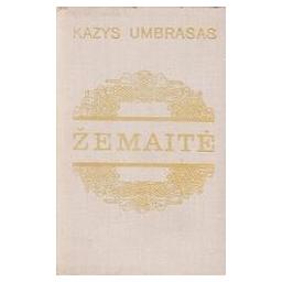 Žemaitė/ Umbrasas Kazys